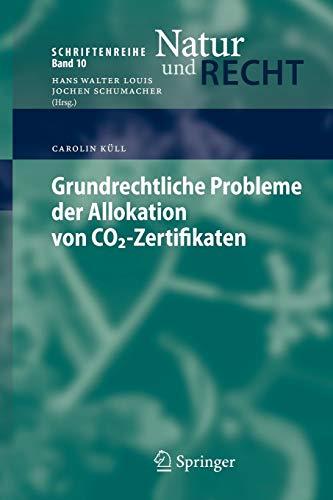 9783540858317: Grundrechtliche Probleme der Allokation von CO2-Zertifikaten (Schriftenreihe Natur und Recht)