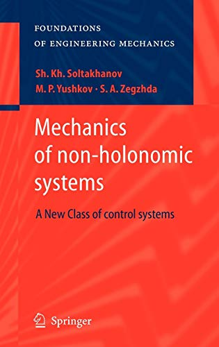 9783540858461: Mechanics of non-holonomic systems: A New Class of control systems (Foundations of Engineering Mechanics)