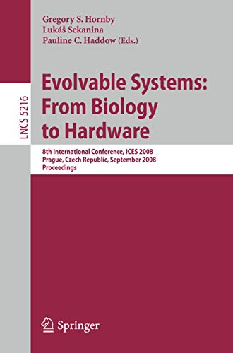 9783540858560: Evolvable Systems: From Biology to Hardware: 8th International Conference, ICES 2008, Prague, Czech Republic, September 21-24, 2008, Proceedings (Lecture Notes in Computer Science)