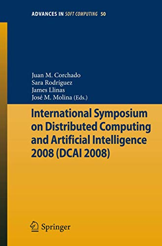 International Symposium on Distributed Computing and Artificial Intelligence 2008 (DCAI 08): Juan M...