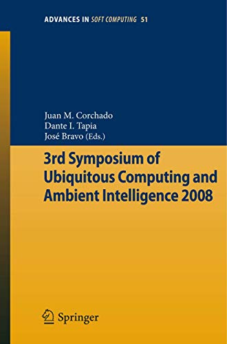 9783540858669: 3rd Symposium of Ubiquitous Computing and Ambient Intelligence 2008 (Advances in Intelligent and Soft Computing)