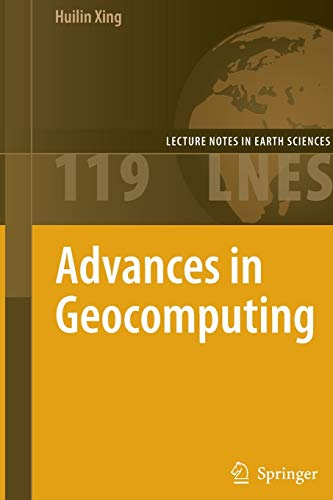 Advances in Geocomputing [With CDROM] (Hardcover): Huilin Xing