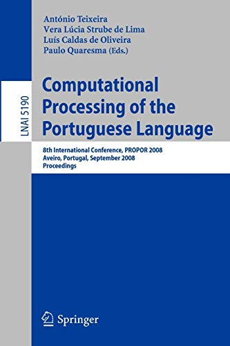 Computational Processing of the Portuguese Language: 8th: Teixeira, A. Joaquim