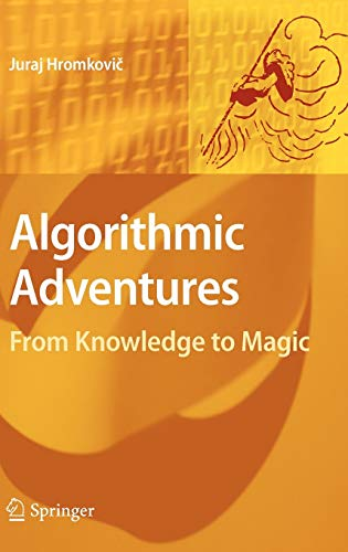 9783540859857: Algorithmic Adventures: From Knowledge to Magic