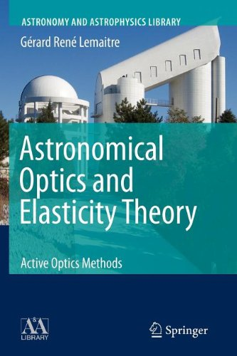 9783540864622: Astronomical Optics and Elasticity Theory