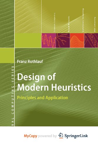 9783540867982: Design of Modern Heuristics: Principles and Application