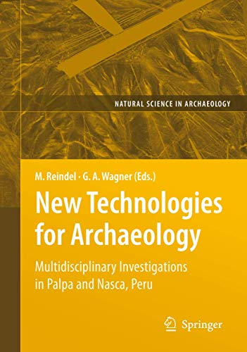 9783540874379: New Technologies for Archaeology: Multidisciplinary Investigations in Palpa and Nasca, Peru (Natural Science in Archaeology)