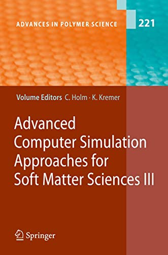 9783540877059: 221: Advanced Computer Simulation Approaches for Soft Matter Sciences III (Advances in Polymer Science)