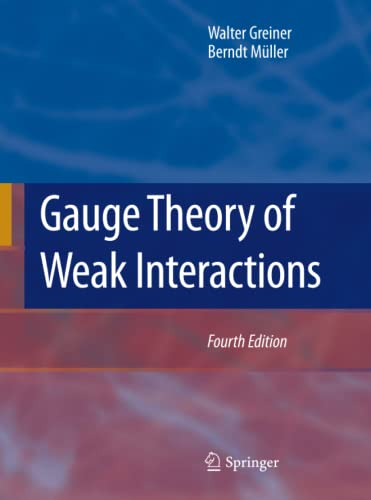 9783540878421: Gauge Theory of Weak Interactions
