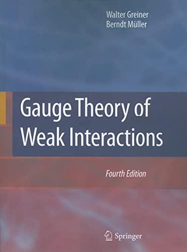 9783540878421: Gauge Theory of Weak Interactions