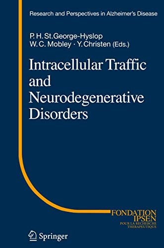 Intracellular Traffic and Neurodegenerative Disorders: Peter H. St George-Hyslop