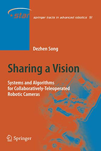 9783540880646: Sharing a Vision: Systems and Algorithms for Collaboratively-Teleoperated Robotic Cameras (Springer Tracts in Advanced Robotics)