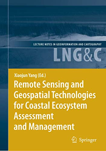 Remote Sensing and Geospatial Technologies for Coastal Ecosystem Assessment and Management: Xiaojun...