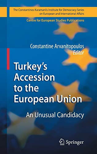 Turkey?s Accession to the European Union: An Unusual Candidacy (The Konstantinos Karamanlis ...