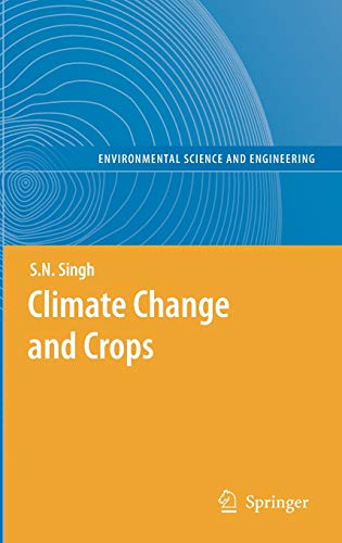 Climate Change and Crops (Environmental Science and Engineering): Singh, S.N.