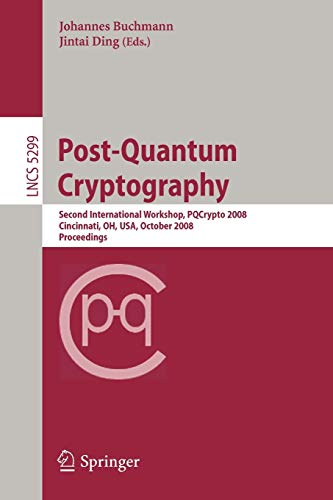 9783540884026: Post-Quantum Cryptography: Second International Workshop, PQCrypto 2008 Cincinnati, OH, USA October 17-19, 2008 Proceedings (Lecture Notes in Computer Science)