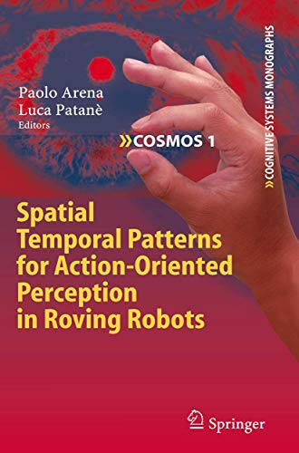 9783540884637: Spatial Temporal Patterns for Action-Oriented Perception in Roving Robots (Cognitive Systems Monographs)