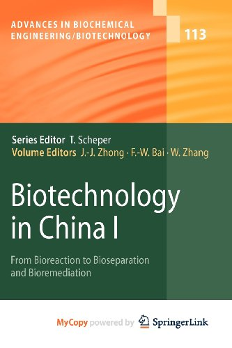 9783540884729: Biotechnology in China I: From Bioreaction to Bioseparation and Bioremediation