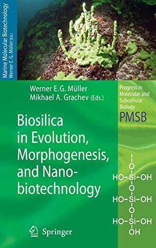 9783540885511: Biosilica in Evolution, Morphogenesis, and Nanobiotechnology: Case Study Lake Baikal (Progress in Molecular and Subcellular Biology)