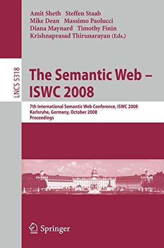The Semantic Web - ISWC 2008: Amit P. Sheth