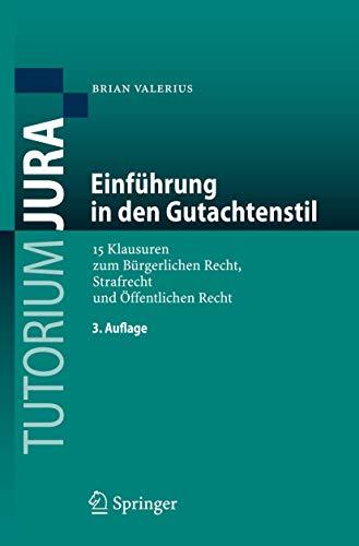 9783540886440: Einführung in den Gutachtenstil: 15 Klausuren zum Bürgerlichen Recht, Strafrecht und Öffentlichen Recht (Tutorium Jura)