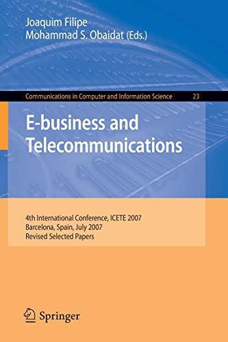 9783540886525: E-business and Telecommunications: 4th International Conference, ICETE 2007, Barcelona, Spain, July 28-31, 2007, Revised Selected Papers (Communications in Computer and Information Science)
