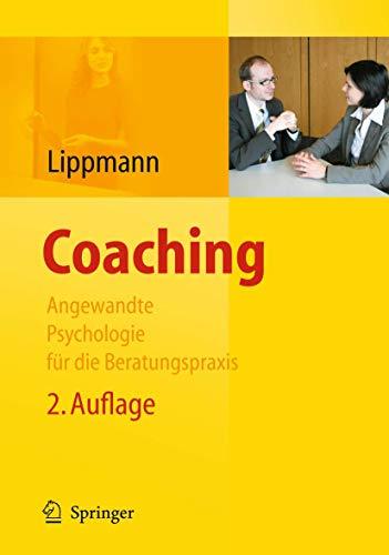 Coaching: Angewandte Psychologie Fur Die Beratungspraxis: Lippmann, Eric