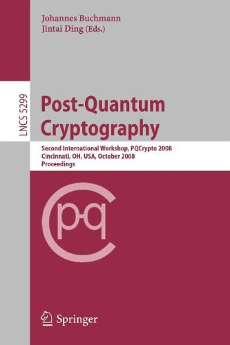 9783540890379: Post-Quantum Cryptography: Second International Workshop, PQCrypto 2008 Cincinnati, OH, USA October 17-19, 2008 Proceedings (Lecture Notes in Computer Science)