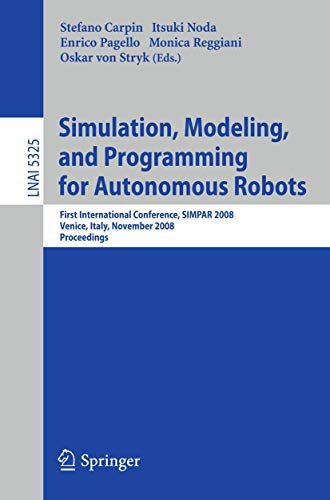 Simulation, Modeling, and Programming for Autonomous Robots: First International Conference, SIMPAR...