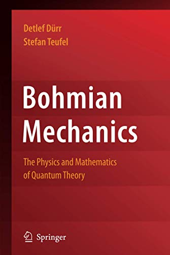 9783540893431: Bohmian Mechanics: The Physics and Mathematics of Quantum Theory (Fundamental Theories of Physics)