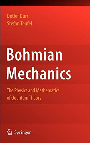 9783540893431: Bohmian Mechanics: The Physics and Mathematics of Quantum Theory (Fundamental Theories of Physics)
