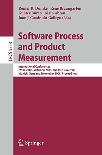 9783540894025: Software Process and Product Measurement: International Conferences IWSM 2008, Metrikon 2008, and Mensura 2008 Munich, Germany, November 18-19, 2008. Proceedings (Lecture Notes in Computer Science)