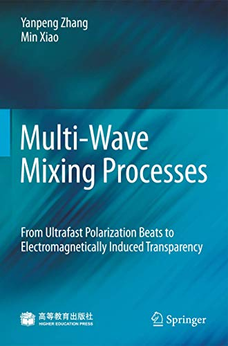 Multi-wave Mixing Processes: From Ultrafast Polarization Beats to Electromagnetically Induced ...