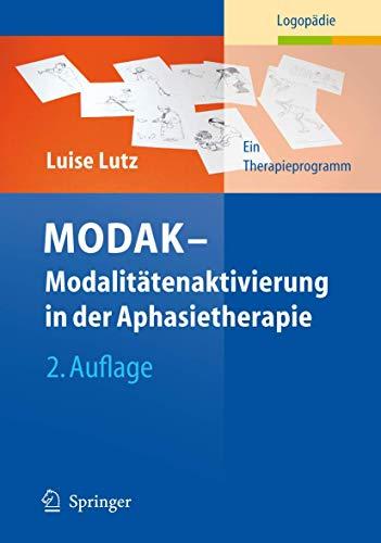 9783540895381: MODAK - Modalitätenaktivierung in der Aphasietherapie: Ein Therapieprogramm