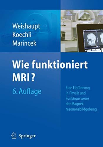 9783540895725: Wie Funktioniert MRI?: Eine Einführung in Physik und Funktionsweise der Magnetresonanzbildgebung (German Edition)