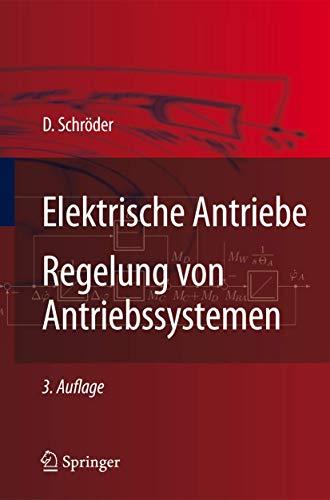 9783642300950: Elektrische Antriebe, Regelung Von ...