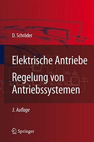 9783540896128: Elektrische Antriebe - Regelung von Antriebssystemen (German Edition)