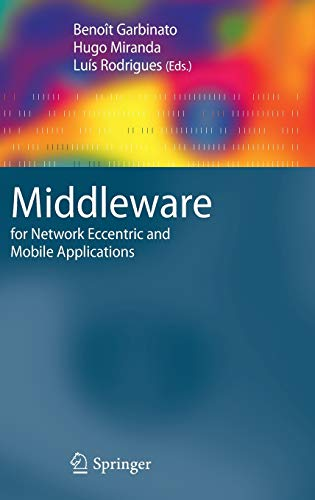Middleware for Network Eccentric and Mobile Applications: Springer