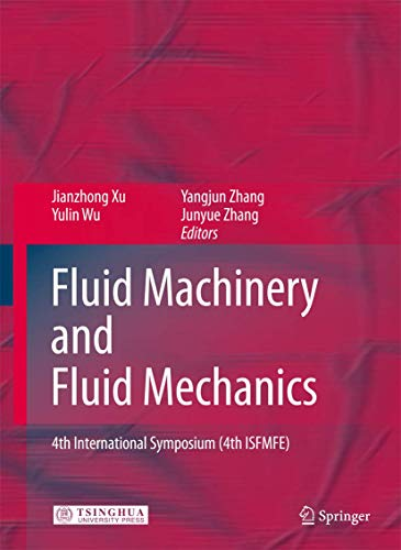 Fluid Machinery and Fluid Mechanics: 4th International Symposium (4th ISFMFE) (Hardcover)