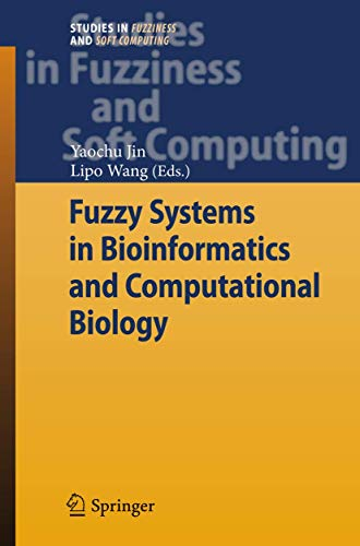 Fuzzy Systems in Bioinformatics and Computational Biology Studies in Fuzziness and Soft Computing