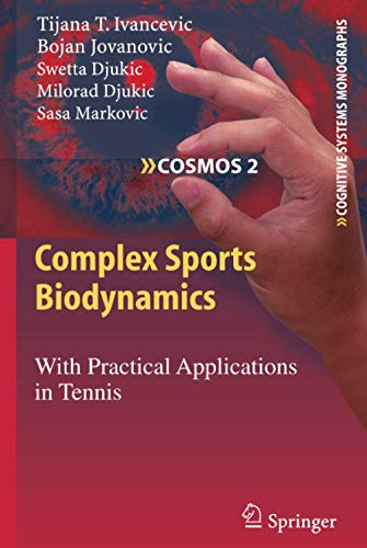 9783540899709: Complex Sports Biodynamics: With Practical Applications in Tennis (Cognitive Systems Monographs)