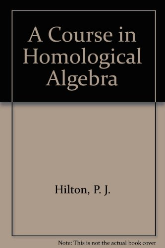 9783540900320: A Course in Homological Algebra