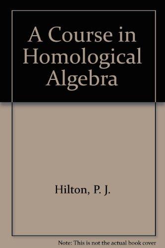 9783540900320: A Course in Homological Algebra