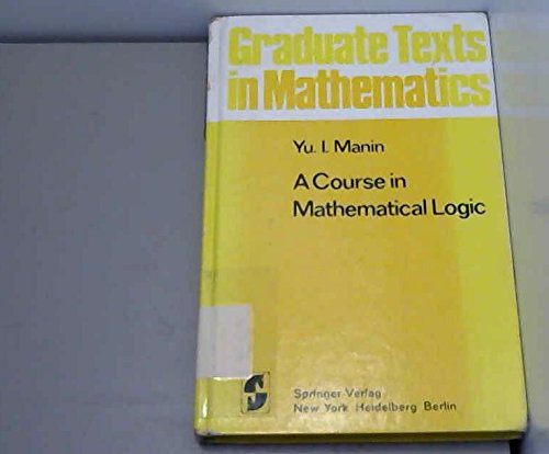 A Course in Mathematical Logic (Graduate Texts: Manin, Yuri I.