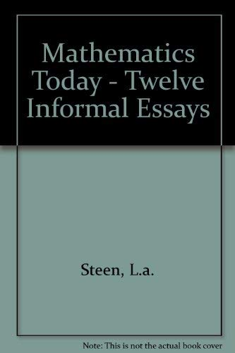 mathematics today twelve informal essays  9783540903055 mathematics today twelve informal essays