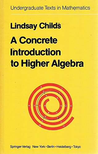 9783540903338: A Concrete Introduction to Higher Algebra