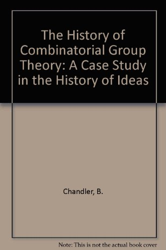 9783540907497: The History of Combinatorial Group Theory: A Case Study in the History of Ideas