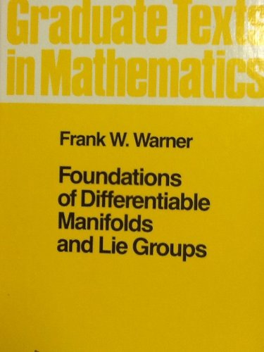 Foundations of Differentiable Manifolds and Lie Groups.: Warner, Frank W.