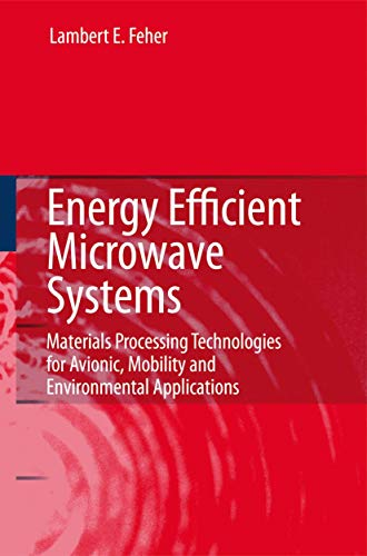 9783540921219: Energy Efficient Microwave Systems: Materials Processing Technologies for Avionic, Mobility and Environmental Applications