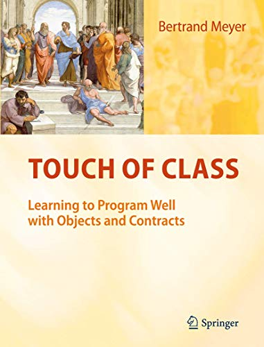 9783540921448: Touch of Class: Learning to Program Well With Objects and Contracts